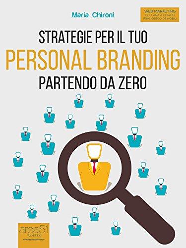 Strategie per il tuo Personal Branding partendo da zero PDF