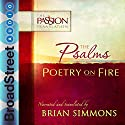 The Psalms: Poetry on Fire: The Passion Translation Audiobook by Brian Simmons Narrated by Brian Simmons