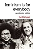 img - for Feminism Is for Everybody: Passionate Politics by hooks, bell(September 28, 2014) Paperback book / textbook / text book