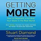 Getting More: How to Negotiate to Achieve Your Goals in the Real World Hörbuch von Stuart Diamond Gesprochen von: Marc Cashman