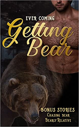 Getting Bear by Ever Coming