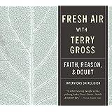 Fresh Air: Faith, Reason and Doubt