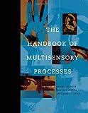 The Handbook of Multisensory Processes (Bradford Books)