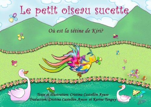 Couverture du livre LE PETIT OISEAU SUCETTE. Où est la tétine de Kiri?