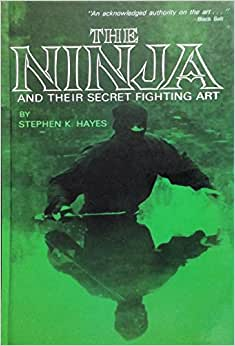 Ninja And Their Secret Fighting Art Stephen K Hayes border=