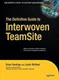 img - for The Definitive Guide to Interwoven TeamSite (Definitive Guides (Hardcover)) book / textbook / text book