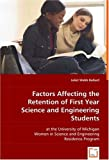 img - for Factors Affecting the Retention of First Year Science and Engineering Students: at the University of Michigan Women in Science and Engineering Residence Program book / textbook / text book