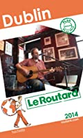 Le Routard Dublin 2014