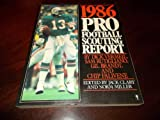 1986 Pro Football Scouting Report: The Most Complete Book on the Playing Skills of Todays NFL Players and the Top 1986 Draft Choices