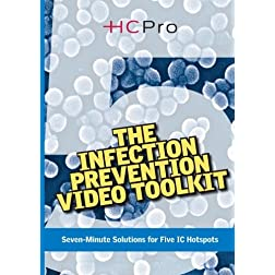 The Infection Prevention Video Toolkit: Seven-Minute Solutions for 5 IC Hotspots