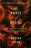 The Roots of Desire: The Myth, Meaning, and Sexual Power of Red Hair