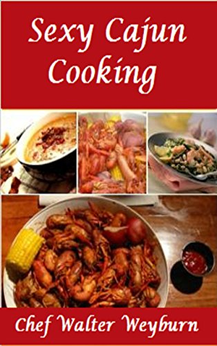 SEXY CAJUN COOKING by WALTER WEYBURN