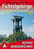 Fichtelgebirge: Mit Steinwald und Frankenwald. 50 Touren. Mit GPS-Tracks. (Rother Wanderf�hrer) - Wolfgang Neidhardt