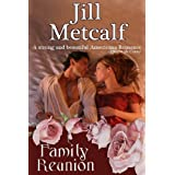 FAMILY REUNION ~ Jill Metcalf