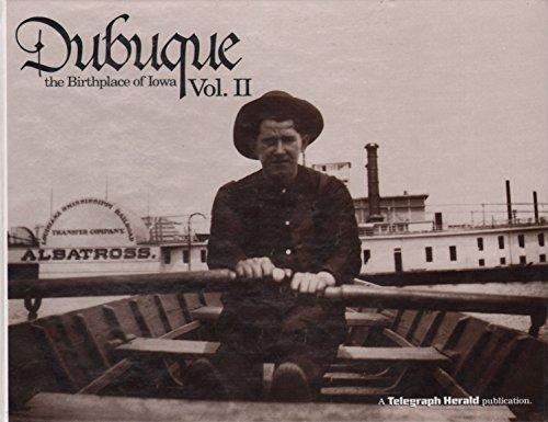 Dubuque the Birthplace of Iowa, Vol. II PDF