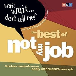 Wait Wait...Don't Tell Me! The Best of 'Not My Job' | [NPR]