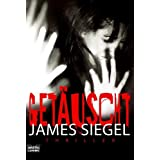 "Get�uscht: Thrillervon ""James Siegel"""