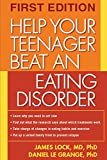 Help Your Teenager Beat an Eating Disorder, First Edition