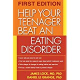 Help Your Teenager Beat an Eating Disorderby James Lock MD  PhD