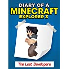 Minecraft: Diary of a Minecraft Explorer 3 – The Lost Developers (An Unofficial Minecraft Book)