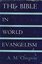 The Bible in World Evangelism by A.M.…