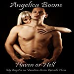 Haven or Hell: My Angel Is on Vacation | Angelica Boone
