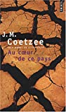 echange, troc J-M Coetzee - Au coeur de ce pays