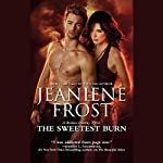 The Sweetest Burn: A Broken Destiny Novel | Jeaniene Frost