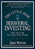 The Little Book of Behavioral Investing: How not to be your own worst enemy
