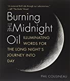 img - for Burning the Midnight Oil: Illuminating Words for the Long Night's Journey Into Day book / textbook / text book