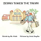 img - for Zebra Takes the Train book / textbook / text book