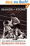 Hands of Stone: The Life and Legend o...