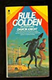 Rule Golden and Other Stories (0380436469) by Knight, Damon