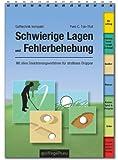 Golftechnik kompakt: Schwierige Lagen und Fehlerbehebung: Der praktische Ratgeber zur Verwendung auf dem Platz