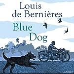 Blue Dog | Louis de Bernières