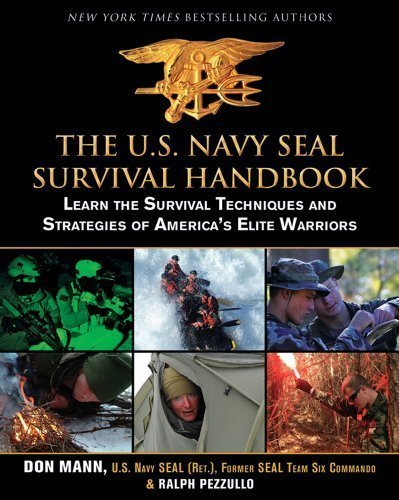 The U.S. Navy SEAL Survival Handbook: Learn the Survival Techniques and Strategies of America's Elite Warriors by Don Mann (Nov 24 2012) (Us Navy Seals Survival Handbook compare prices)