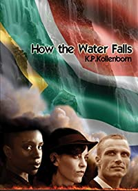 (FREE on 8/30) How The Water Falls by K.P. Kollenborn - http://eBooksHabit.com