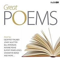 Great Poems (       UNABRIDGED) by AudioGO Ltd Narrated by Maxine Peake, Bill Wallis, Rupert Penry-Jones, Jenny Agutter, Bill Paterson, Dean Lennox Kelly, Rupert Holliday Evans