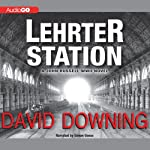 Lehrter Station: A John Russell WW II Novel, Book 5 (       UNABRIDGED) by David Downing Narrated by Simon Vance