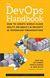 img - for The DevOps Handbook: How to Create World-Class Agility, Reliability, and Security in Technology Organizations book / textbook / text book