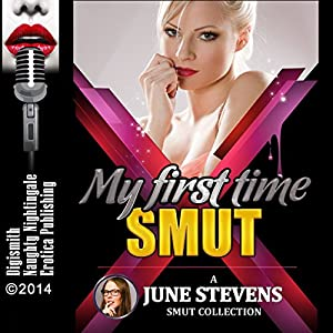 June Stevens Presents My First Time Smut Audiobook