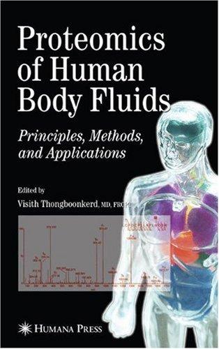 Proteomics Of Human Body Fluids: Principles, Methods, And Applications