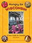 Hungry for Wisconsin: A Tasty Guide f...