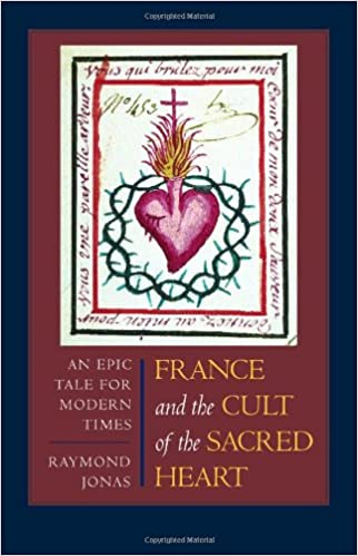France and the Cult of the Sacred Heart - Raymond Jonas