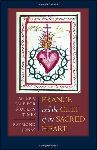 France and the Cult of the Sacred Heart - Raymond Jonas