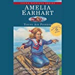 Amelia Earhart: Young Air Pioneer | Jane Moore Howe