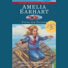 Amelia Earhart: Young Air Pioneer Audiobook by Jane Moore Howe Narrated by Lynn Taccogna