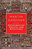 Mathematical Puzzles and Diversions (Penguin Press Science (0140136355) by Martin Gardner