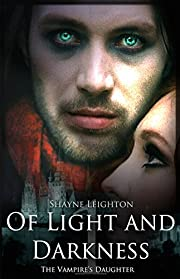 Of Light and Darkness: The Vampire's Daughter