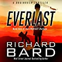 Everlast: A Brainrush Thriller (The Everlast Duology Book 1) Audiobook by Richard Bard Narrated by R.C. Bray